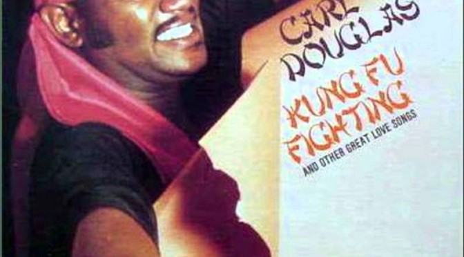 Carl Douglas – Kung Fu fighting
