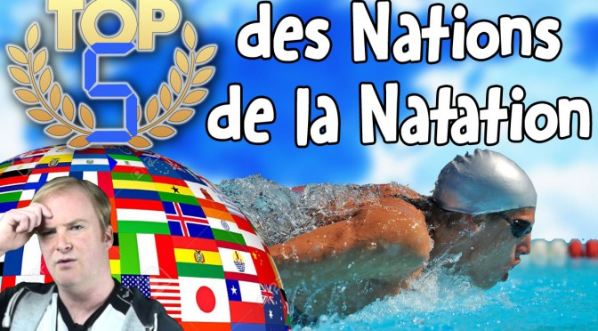 TOP 5 des Nations de la Natation