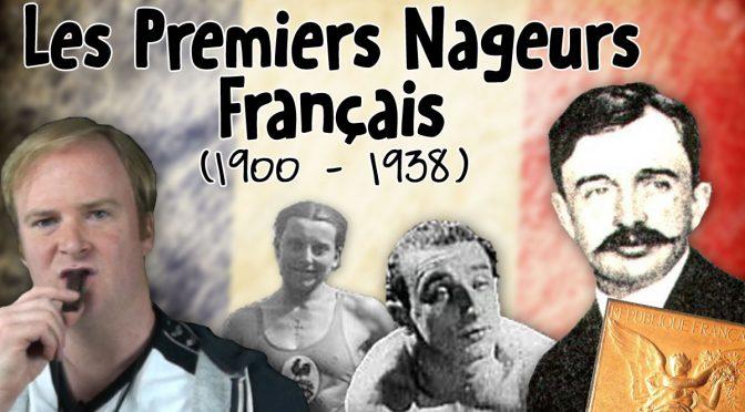 Les Premiers Nageurs Français (1900 – 1938)