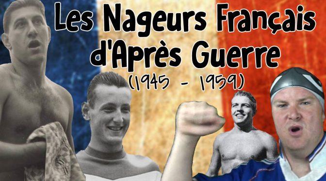 Les Nageurs Français de l'Après-Guerre (1945 – 1959)