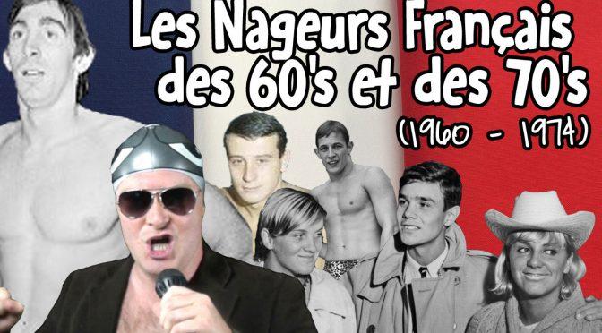 Les Nageurs Français des 60's et des 70's