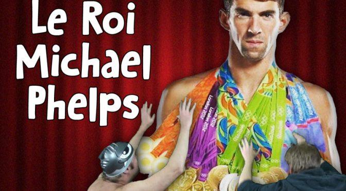Le Roi Michael Phelps
