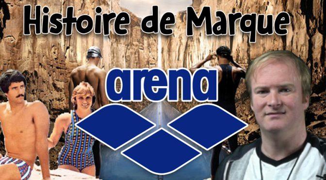 Histoire de Marque: Arena