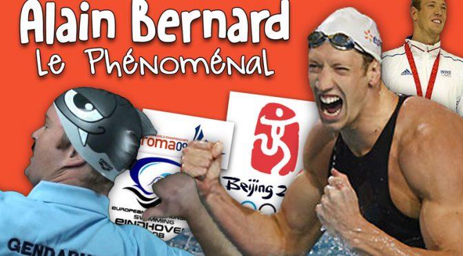 Alain Bernard le Phénoménal