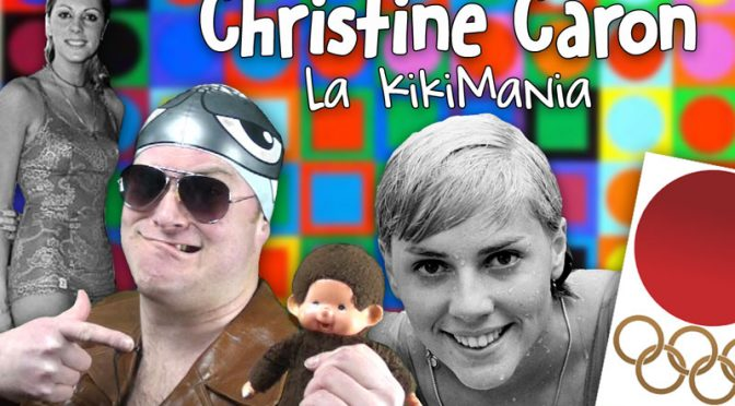 Christine Caron et la Kikimania