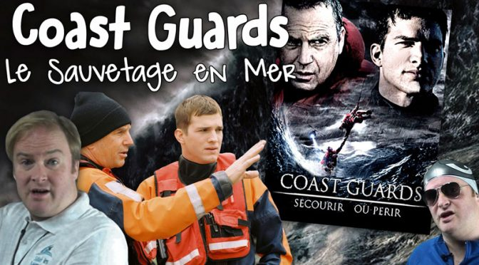 Le Film Coast Guards et le Sauvetage en Haute Mer