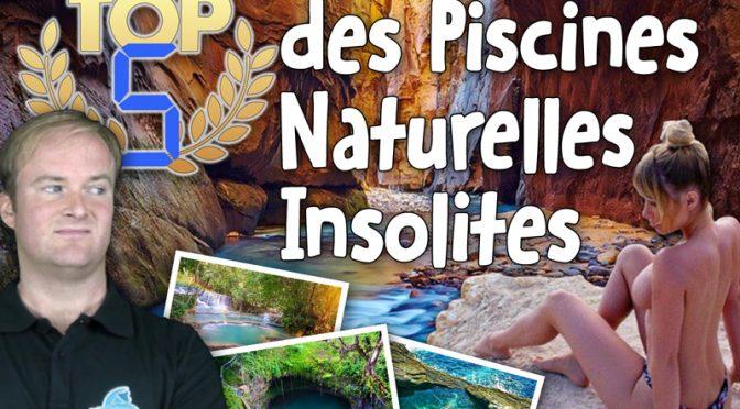 TOP 5 des Piscines Naturelles Insolites