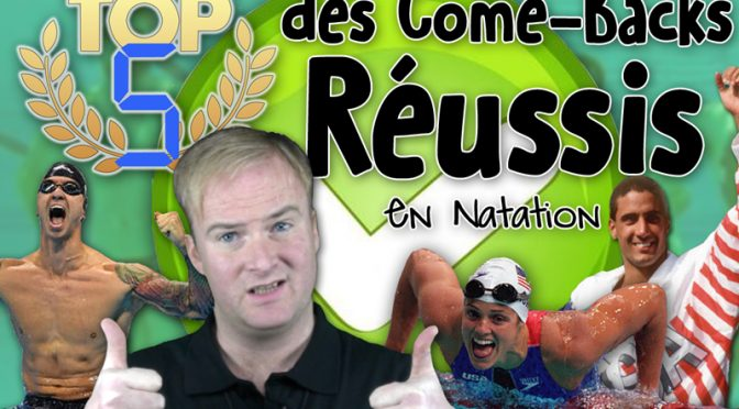TOP 5 des Come-Backs Réussis en Natation