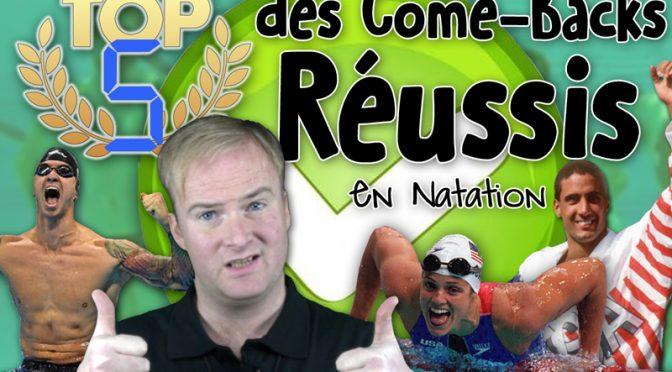 TOP 5 des Come-Backs Réussis en Natation