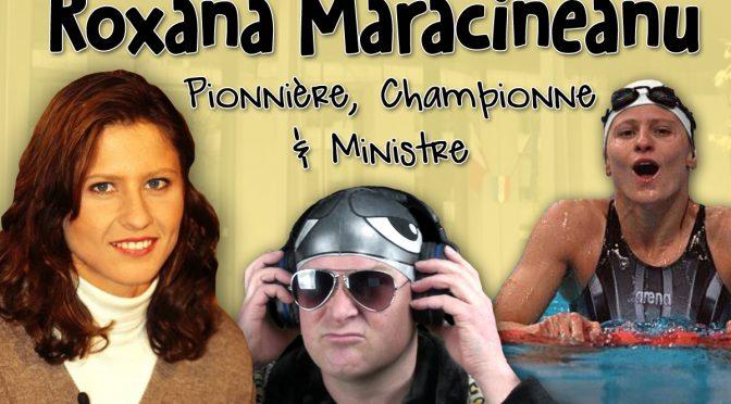 Roxana Maracineanu, Championne, Pionnière & Ministre