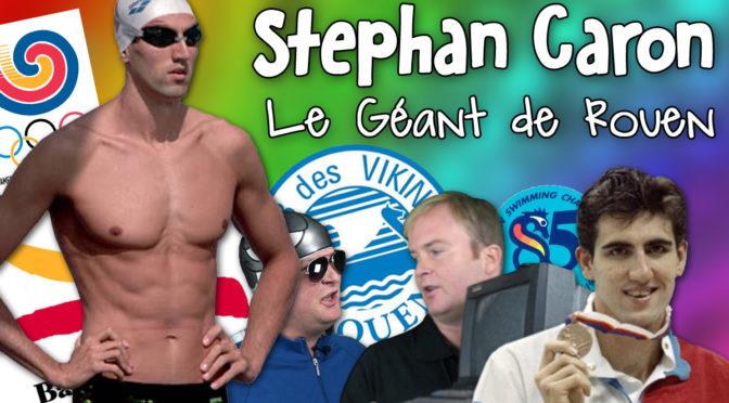 Stephan Caron, le Géant de Rouen