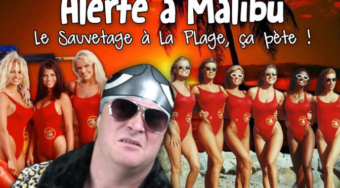 Alerte à Malibu / Le Sauvetage à la Plage, ça pète !