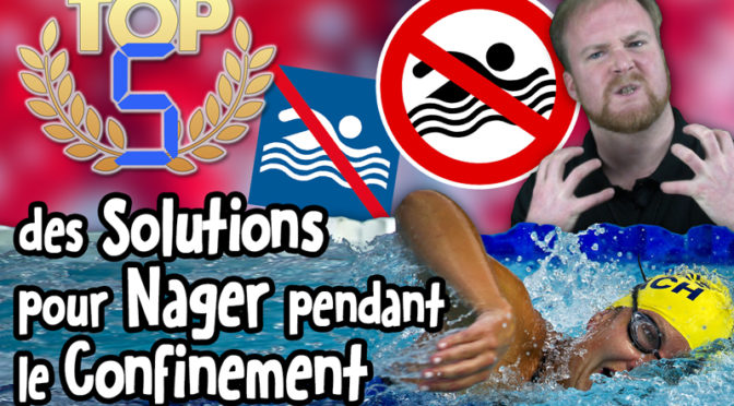 TOP 5 des Solutions pour Nager pendant le Confinement